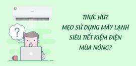 Hướng dẫn sử dụng máy lạnh tiết kiệm điện trong mùa nắng nóng